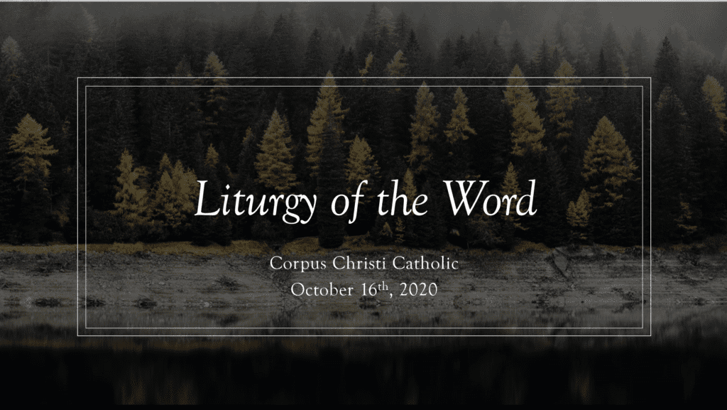 Liturgy of the Word: October 16th, 2020