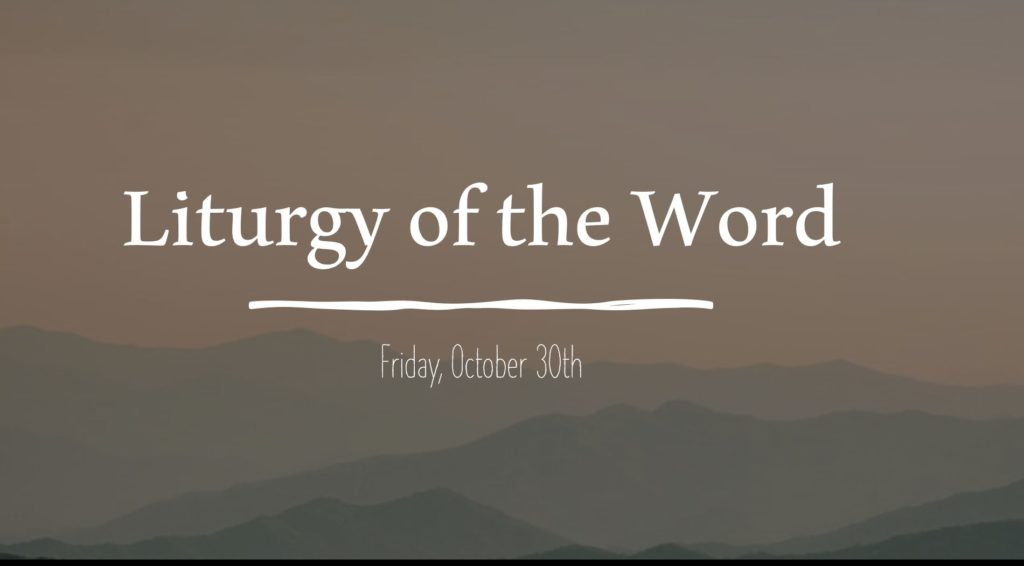Liturgy of the Word: Friday, October 30th, 2020