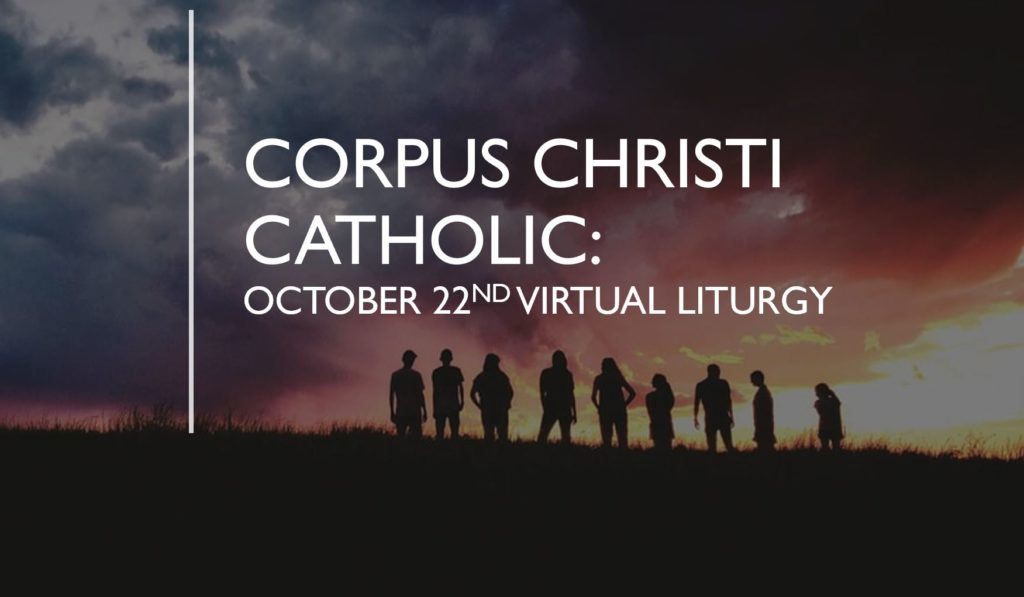 Liturgy of the Word: October 22nd, 2020