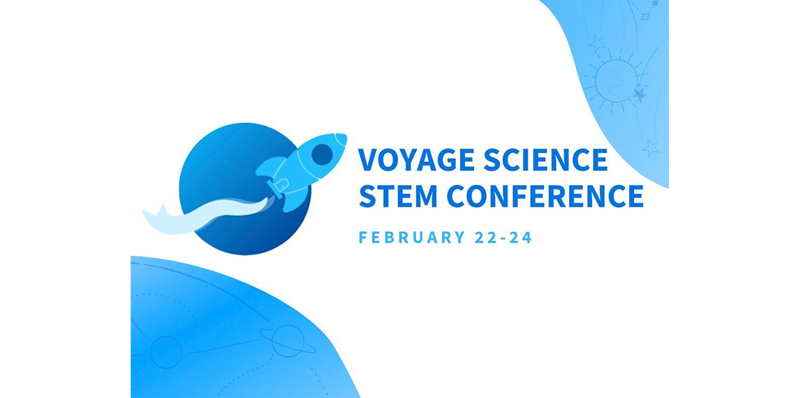 Voyage Sicence STEM Conference. February 22-24.
