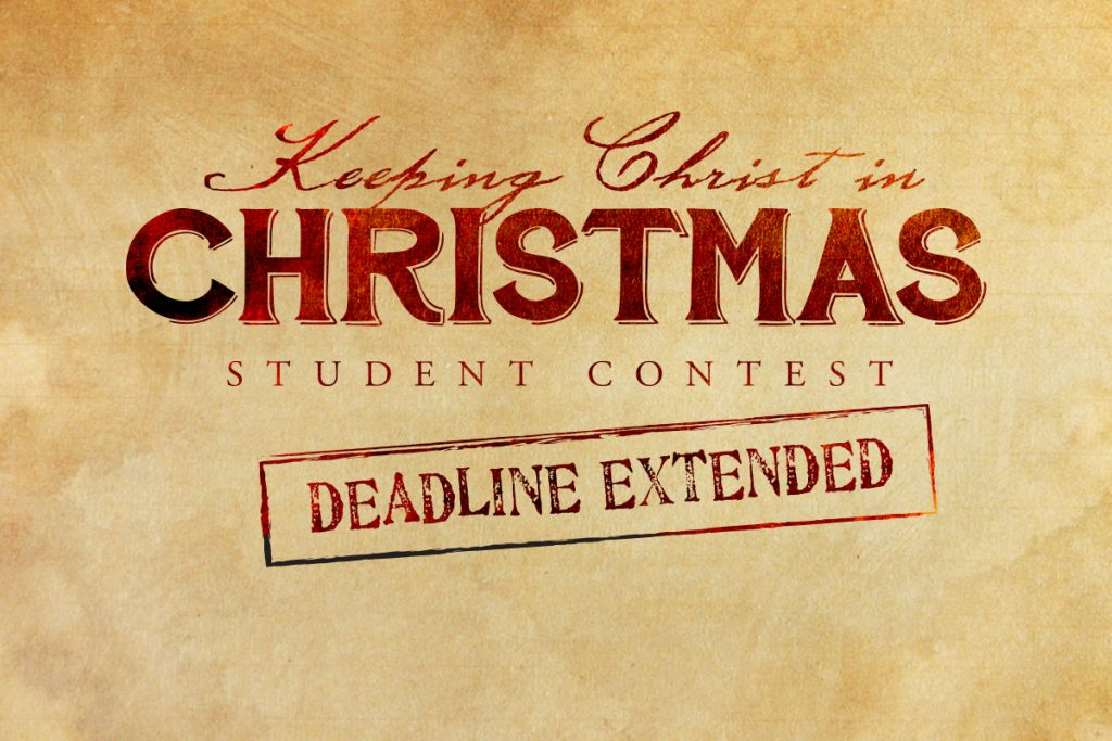 Keeping Christ in Christmas – Deadline Extended!