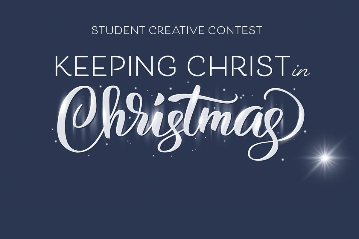 Keeping Christ in Christmas Student Contest!